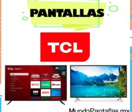 Pantallas TCL – Selecciona la mejor pantalla TCL para comprar