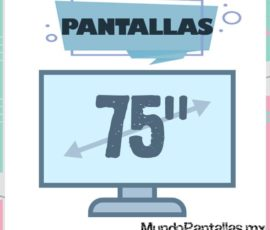 Pantalla 75 Pulgadas – Las pantallas de 75″ mejor valoradas