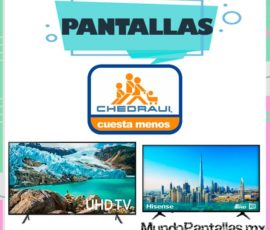 Pantallas Chedraui